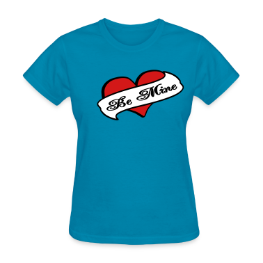 Light blue Be Mine Heart Banner Tattoo Women's T-Shirts