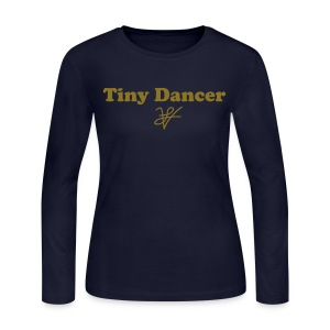Women Tiny Dancer Long Sleeve - Women's Long Sleeve Jersey T-Shirt