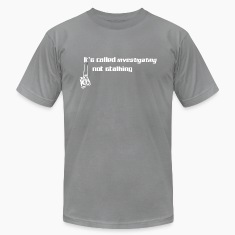 It's Called Investigating, Not Stalking T-Shirts