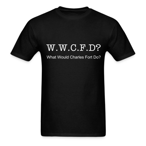 What Would Charles Fort Do? shirt design - Men's T-Shirt