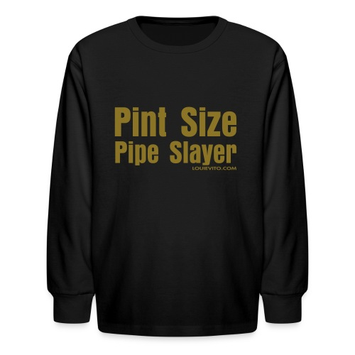 Kids Pipe Slayer Long Sleeve - Kids' Long Sleeve T-Shirt