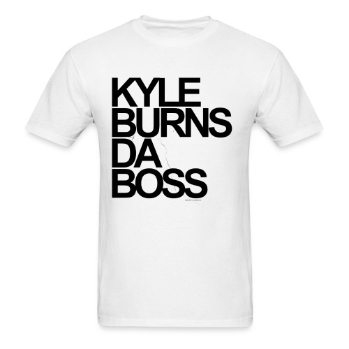 Kyle Burns Da Boss T-Shirt - Men's T-Shirt