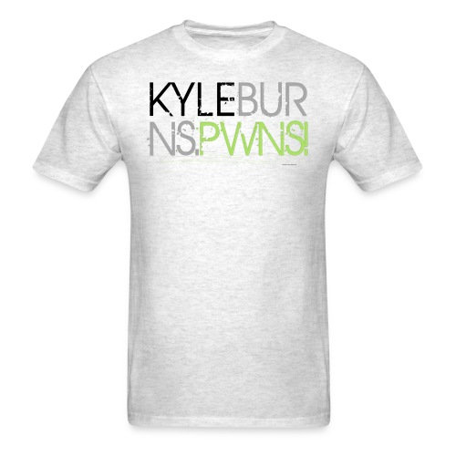 Kyle Burns Pwns! T-Shirt - Men's T-Shirt