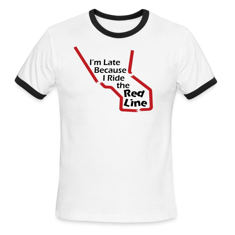 I'm Late Because I Ride the Red Line - Men's Ringer T-Shirt