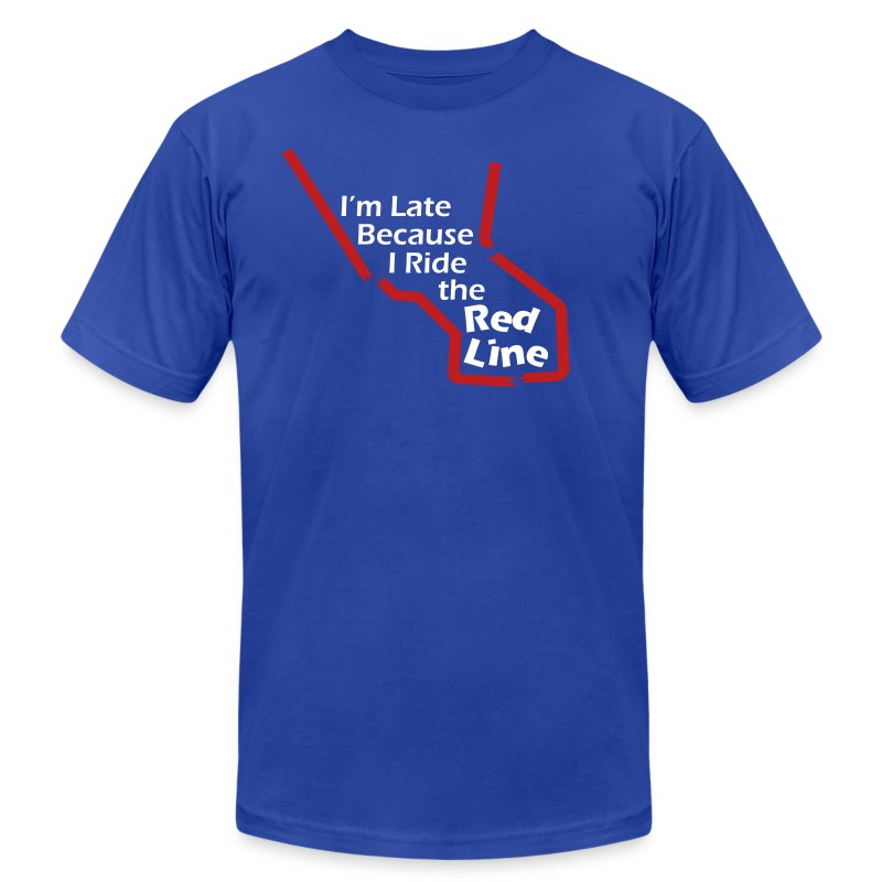 I'm Late Because I Ride the Red Line - Men's T-Shirt by American Apparel