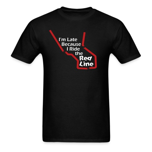 I'm Late Because I Ride the Red Line - Men's T-Shirt