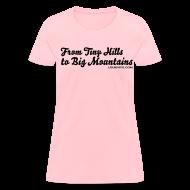 Women's T-Shirts ~ Women's T-Shirt ~ Women Hills to Mountains