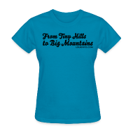 T-Shirts ~ Women's T-Shirt ~ Women Hills to Mountains