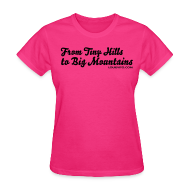 Women's T-Shirts ~ Women's T-Shirt ~ Women Hills to Mountains