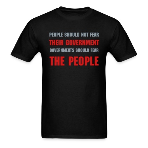 Vendetta T-Shirt-PEOPLE SHOULD NOT FEAR THEIR GOVERNMENT - Men's T-Shirt