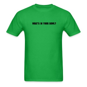 What's in your bowl? - Men's T-Shirt