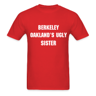 T-Shirts ~ Men's T-Shirt ~ Oakland's Ugly Sister - Men's