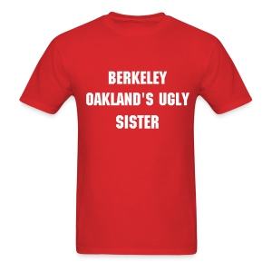 Oakland's Ugly Sister - Men's - Men's T-Shirt