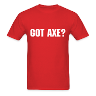 T-Shirts ~ Men's T-Shirt ~ Got Axe? - Men's