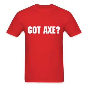 Got Axe? - Men's - Men's T-Shirt