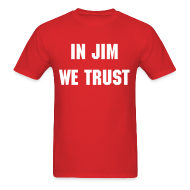T-Shirts ~ Men's T-Shirt ~ In Jim We Trust - Men's