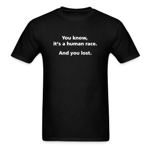MENS SIMPLE: It's a human race. And you lost. - Men's T-Shirt