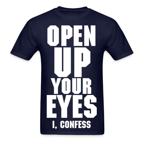 White Text Open Up Your Eyes Tee - Men's T-Shirt
