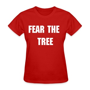 Fear the Tree - Women's - Women's T-Shirt