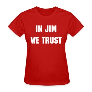 In Jim We Trust - Women's - Women's T-Shirt