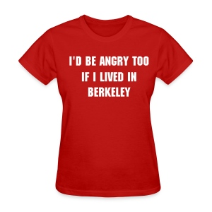 Angry Berkeley - Women's - Women's T-Shirt