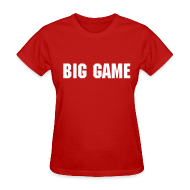 Women's T-Shirts ~ Women's T-Shirt ~ Big Game - Women's