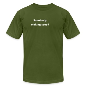 Guys - Somebody making soup? - Men's T-Shirt by American Apparel