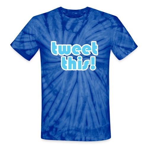 tweet this tie dye T-Shirt - Unisex Tie Dye T-Shirt