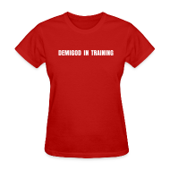 Women's T-Shirts ~ Women's T-Shirt ~ DEMIGOD IN TRAINING T-Shirt