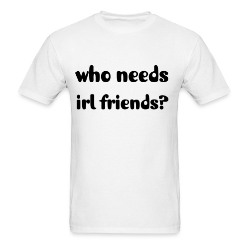 irl friends - Men's T-Shirt