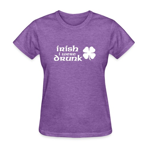 Irish I Were Drunk T-Shirt - Women's T-Shirt