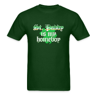 T-Shirts ~ Men's T-Shirt ~ Funny St Patricks Day T-Shirt, St Paddy is my Homeboy