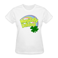 Women's T-Shirts ~ Women's T-Shirt ~ Magically Delicious St Patricks Day T-Shirt
