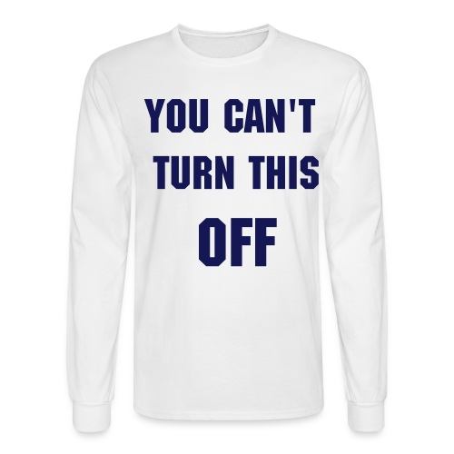 Can't turn this off - Men's Long Sleeve T-Shirt