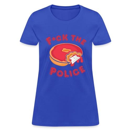 Fuck The Police T-Shirt - Women's T-Shirt