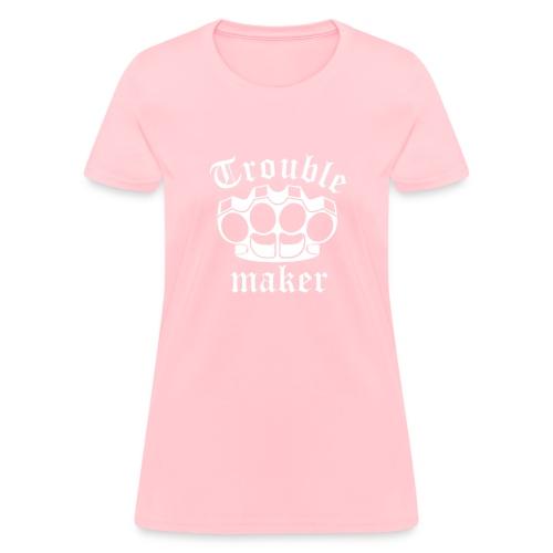 Trouble Maker - Ladies - Women's T-Shirt