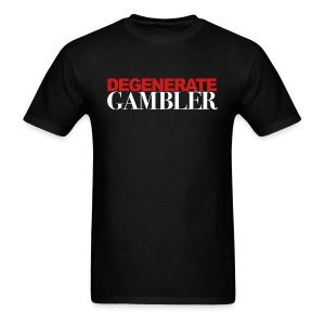 Degenerate Gambler - Men's T-Shirt
