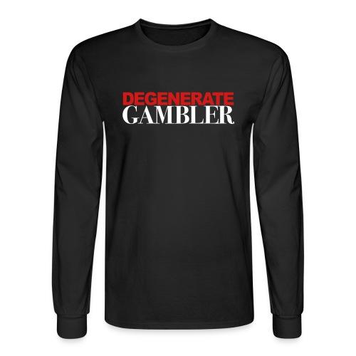Degenerate Gambler Long - Men's Long Sleeve T-Shirt