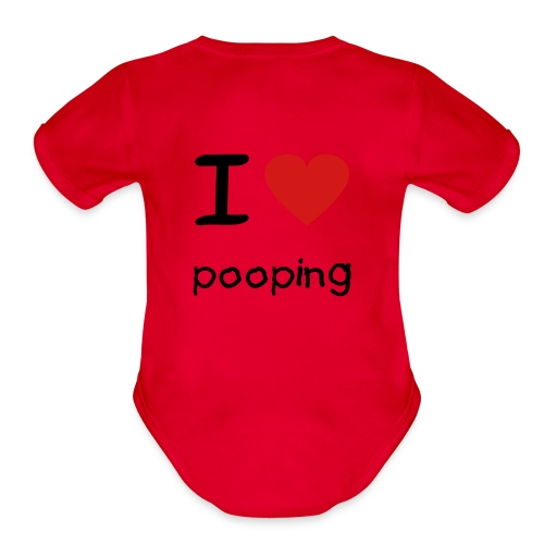I love pooping one piece baby - Organic Short Sleeve Baby Bodysuit