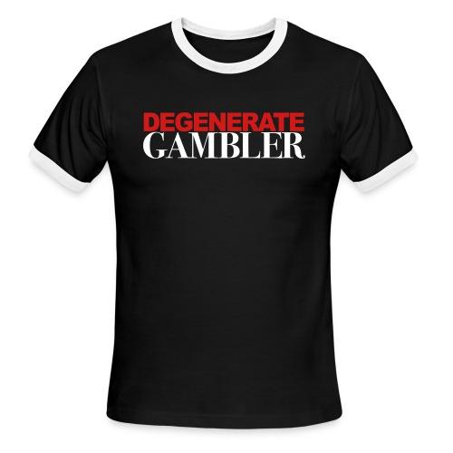 DEGENERATE GAMBLER - Men's Ringer T-Shirt