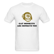 T-Shirts ~ Men's T-Shirt ~ Gay Monkeys Are Monkeys Too