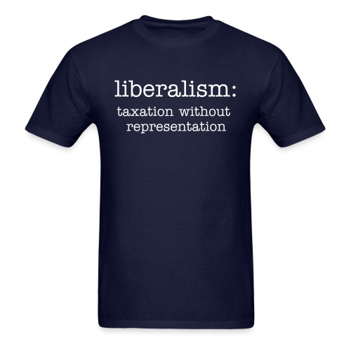 liberalism: taxation without representation - Men's T-Shirt