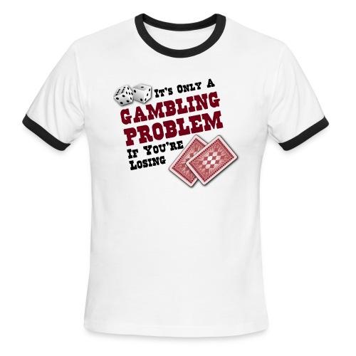 Gambling Problem - Men's Ringer T-Shirt