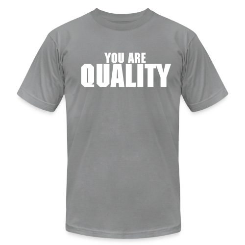 You are quality - Men's Fine Jersey T-Shirt