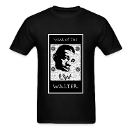 T-Shirts ~ Men's T-Shirt ~ Year of the Walter t-shirt (black)