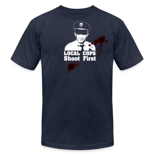 Local Cops Shoot First - Men's Fine Jersey T-Shirt