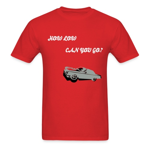 How low can you go? by TruShirts.com - Men's T-Shirt