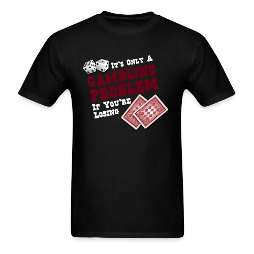 Gambling Problem - Men's T-Shirt