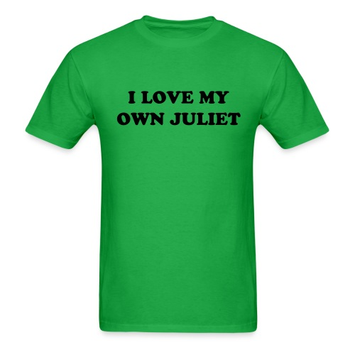 I love my own juliet - Men's T-Shirt