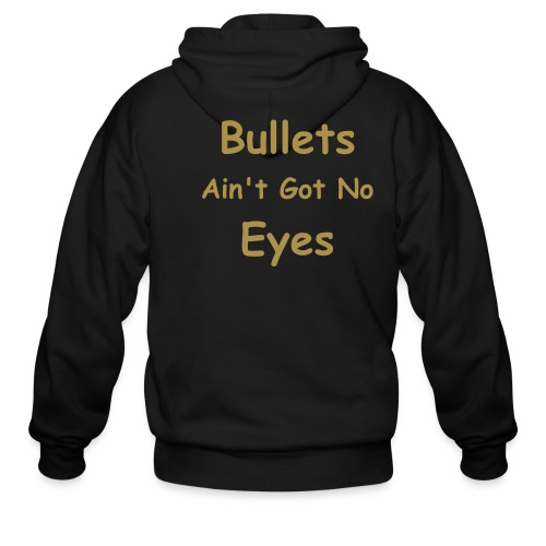 Bullets Ain't Got No Eyes - Men's Zip Hoodie